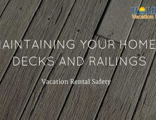 Vacation Rental Safety: Maintaining Your Home's Decks and Railings
