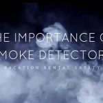 Vacation Rental Safety: The Importance of Smoke Detectors