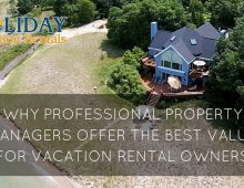 Why Professional Property Managers Offer the Best Value for Vacation Rental Owners