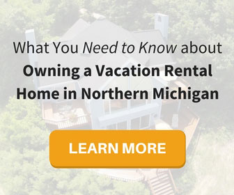 Owning a Vacation Rental Home in Northern Michigan