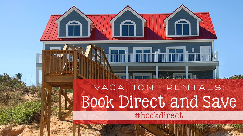 7 Reasons Why You Should Book Your Vacation Rental Directly with a Local Management Company