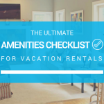 Amenities Checklist for Vacation Rentals